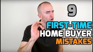 Download First Time Home Buyer MISTAKES | 9 Mistakes First-Time Home Buyers Make | First Time Home Buyer Tips Video