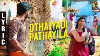 Download Kanaa - Othaiyadi Pathayila Lyric | Aishwarya Rajesh | Dhibu Ninan Thomas | Arunraja Kamaraj | SK Video