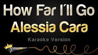 Download Alessia Cara - How Far I'll Go (Karaoke Version) Video
