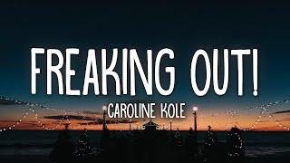 Download Caroline Kole - Freaking Out! (Lyrics) Video