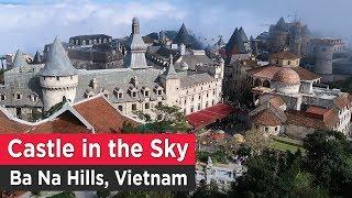 Download Castle in the Sky, Ba Na Hills, Vietnam Video