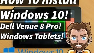 Download How To Install Windows 10 To Your Tablet! Free Windows 10! Activated! Dell Venue 8 Pro! Video