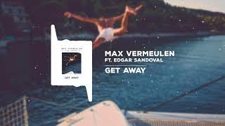 Download Max Vermeulen - Get Away ft. Edgar Sandoval Jr. [RADIO EDIT] Video