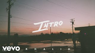Download Khalid - Intro (Audio) Video