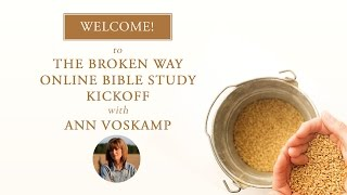 Download The Broken Way Online Bible Study Kickoff with Ann Voskamp Video