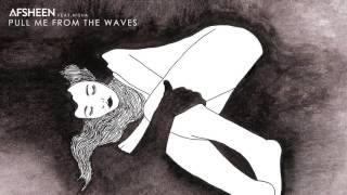 Download AFSHeeN - Pull Me From The Waves ft. Nisha Video
