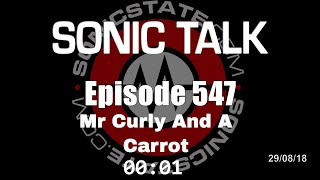 Download Sonic TALK 547 - Mr Curly And A Carrot Video