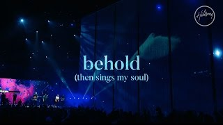 Download Behold (Then Sings My Soul) - Hillsong Worship Video