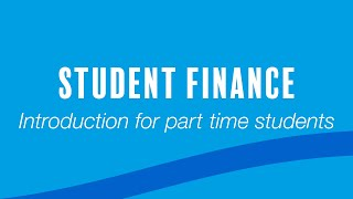 Download Introduction to student finance for part time students Video