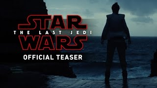 Download Star Wars: The Last Jedi Official Teaser Video