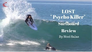 Download Lost ″Psycho Killer″ Surfboard Review by Noel Salas Ep. 48 Video