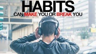 Download Habits Can MAKE You Or Break You - Entrepreneur Motivational Video Video