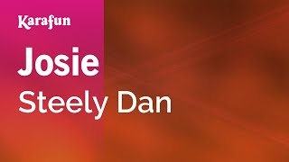 Download Karaoke Josie - Steely Dan * Video