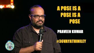 Download A Pose is a Pose is a Pose | Stand-up comedy by Praveen Kumar Video