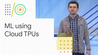 Download Effective machine learning using Cloud TPUs (Google I/O '18) Video
