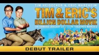 Download Tim & Eric's Billion Dollar Movie Trailer Video