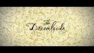 Download THE DREAMLANDS - Trailer Video