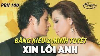 Download Minh Tuyết & Bằng Kiều - Xin Lỗi Anh (Hoài An) PBN 100 Video