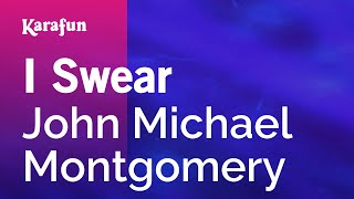 Download Karaoke I Swear - John Michael Montgomery * Video