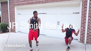 Download JR Smith Be Like… Video