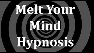 Download Melt Your Mind Hypnosis Video