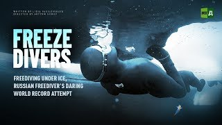 Download Freeze Divers. Freediving under ice, Russian freediver's daring world record attempt Video