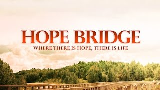 Download Hope Bridge - Official Trailer Video