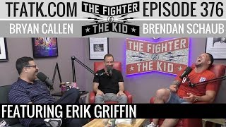 Download The Fighter and The Kid - Episode 376: Erik Griffin Video