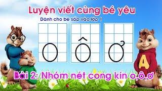 Download Bài 2: Viết chữ o ô ơ Nhóm nét cong kín |Dạy bé viết chữ | Luyện chữ đẹp Video