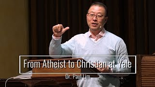 Download From Atheist to Christian at Yale - Dr. Paul Lim Video
