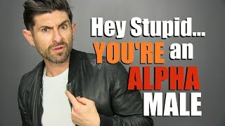 Download 10 Signs YOU'RE an ALPHA MALE... & Don't Even Know It! Video