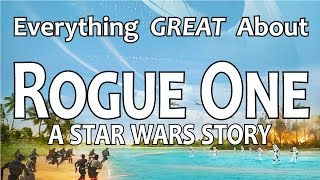 Download Everything GREAT About Rogue One: A Star Wars Story! Video