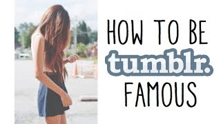 Download Tumblr Lessons: HOW TO BE TUMBLR FAMOUS Video