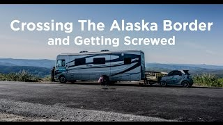 Download 05 Alaska Bound: Crossing the Alaska Border & Getting Screwed Video