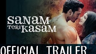 Download Sanam Teri Kasam - Trailer Video