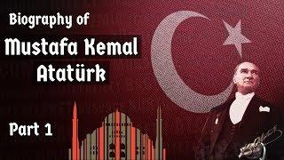 Download Biography of Mustafa Kemal Ataturk Part-1 - Nationalist leader, founder & first president of Turkey Video
