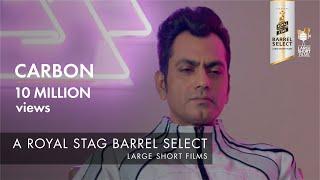 Download Carbon | Jackky Bhagnani I Nawazuddin Siddiqui I Royal Stag Barrel Select Large Short Films Video