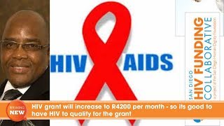 Download HIV grant will increase to R4200 per month - so its good to have HIV to qualify for the grant Video