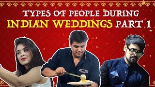 Download Types Of People During Indian Weddings - PART 1 | Ashish Chanchlani Video