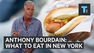 Download Anthony Bourdain on what you should eat in New York City Video