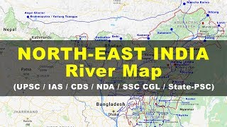 Download Rivers in North East India - Geography UPSC, IAS, NDA, CDS, SSC CGL Video