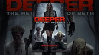 Download Deeper: The Retribution of Beth Video