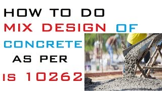 Download How To Do Mix Design Of Concrete As Per IS Code 10262 | SSD Condition Video