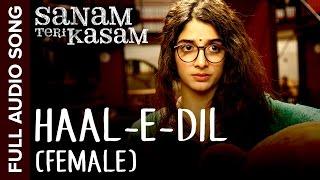 Download Haal-E-Dil (Female Version) | Full Audio Song | Sanam Teri Kasam | Harshvardhan, Mawra | Himesh Video