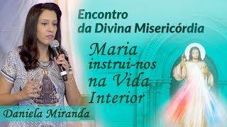 Download Maria instrui-nos na vida interior - Daniela Miranda (23/09/17) Video