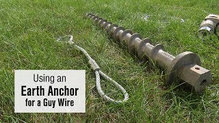 Download Using an Earth Anchor for a Guy Wire Video