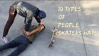Download 10 Types of People Skaters HATE Video
