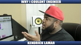 Download WHY I COULDNT ENGINEER KENDRICK LAMAR Video