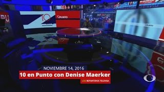 Download 10 en Punto 14/11/16 con Denise Maerker - Noticieros Televisa Video