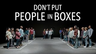 Download Don't Put People in Boxes Video